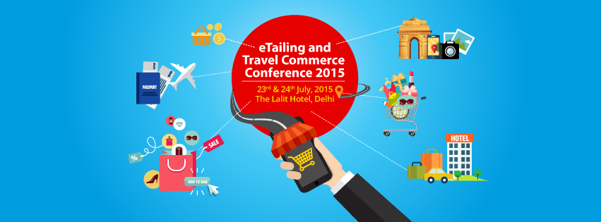 ETAILING AND TRAVEL COMMERCE CONFERENCE 2015
